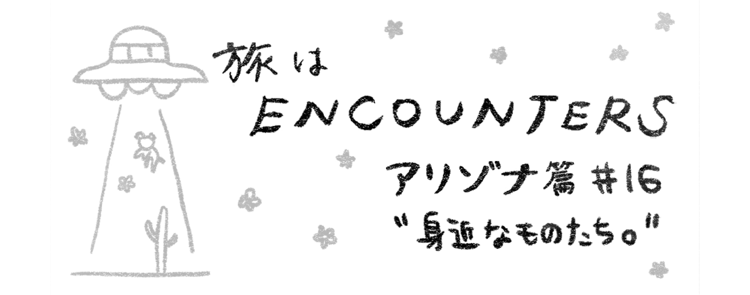 """Travel is ENCOUNTERS"" (アリゾナ篇) #16"