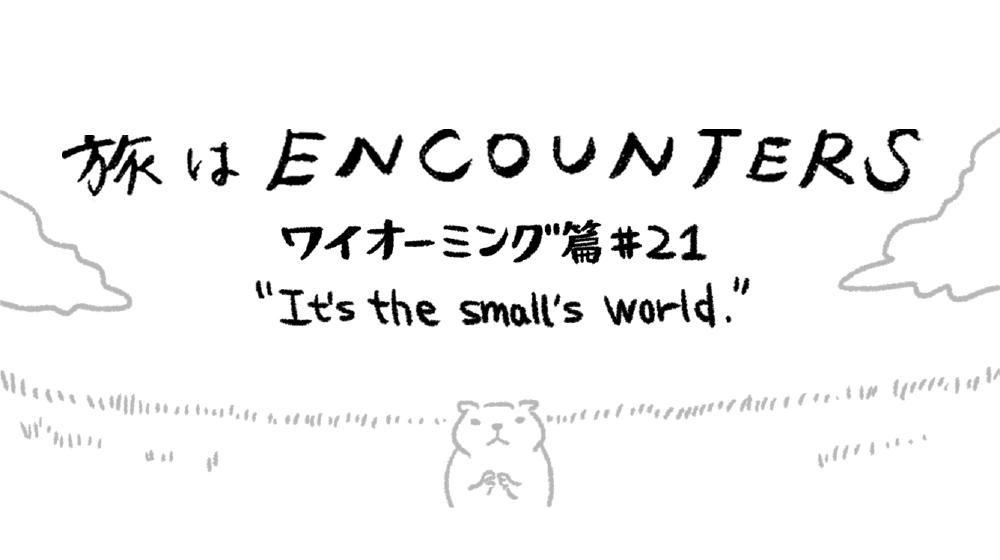 """Travel is ENCOUNTERS"" (ワイオーミング篇) #21"
