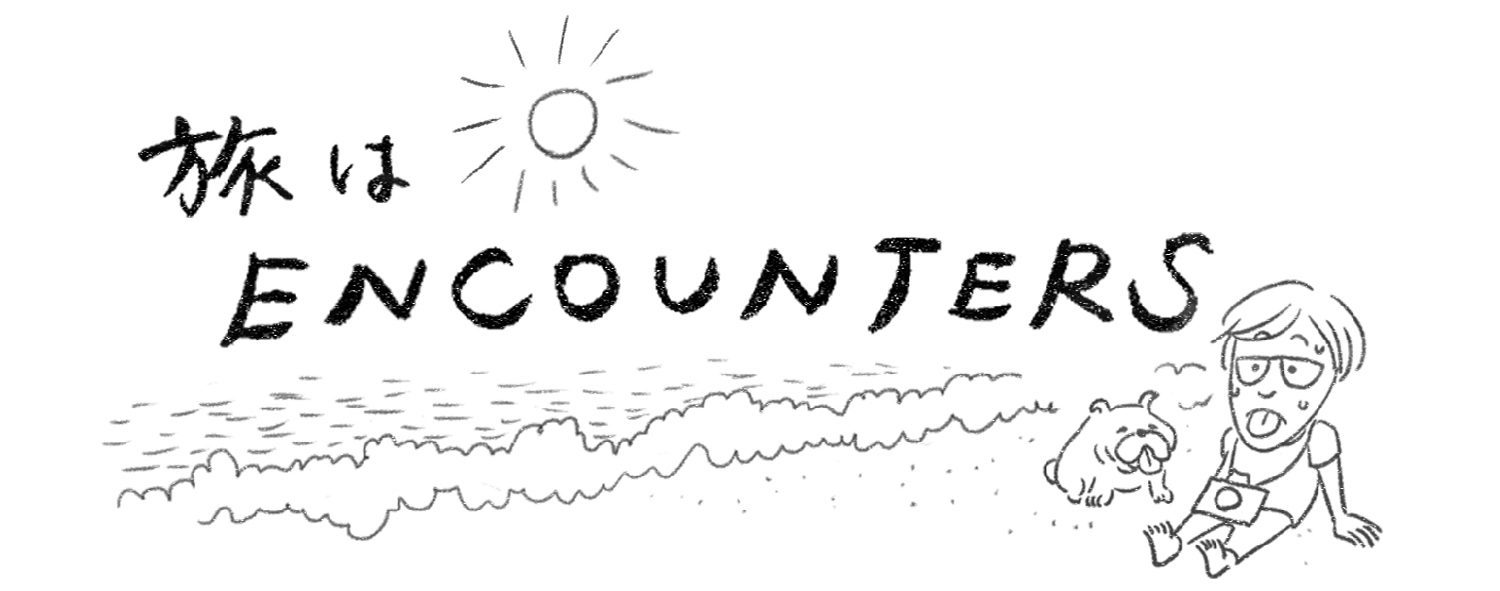"""Travel is ENCOUNTERS"" #1"