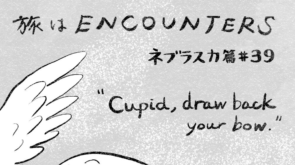 Travel is ENCOUNTERS (ネブラスカ篇) #39