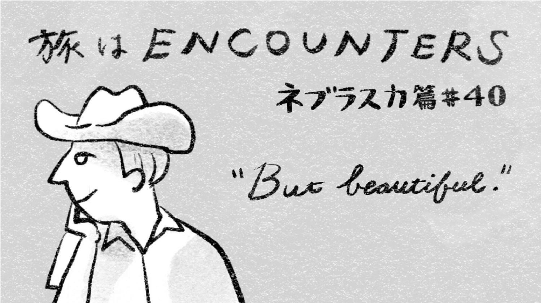 Travel is ENCOUNTERS (ネブラスカ篇) #40