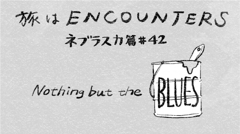 Travel is ENCOUNTERS (ネブラスカ篇) #42