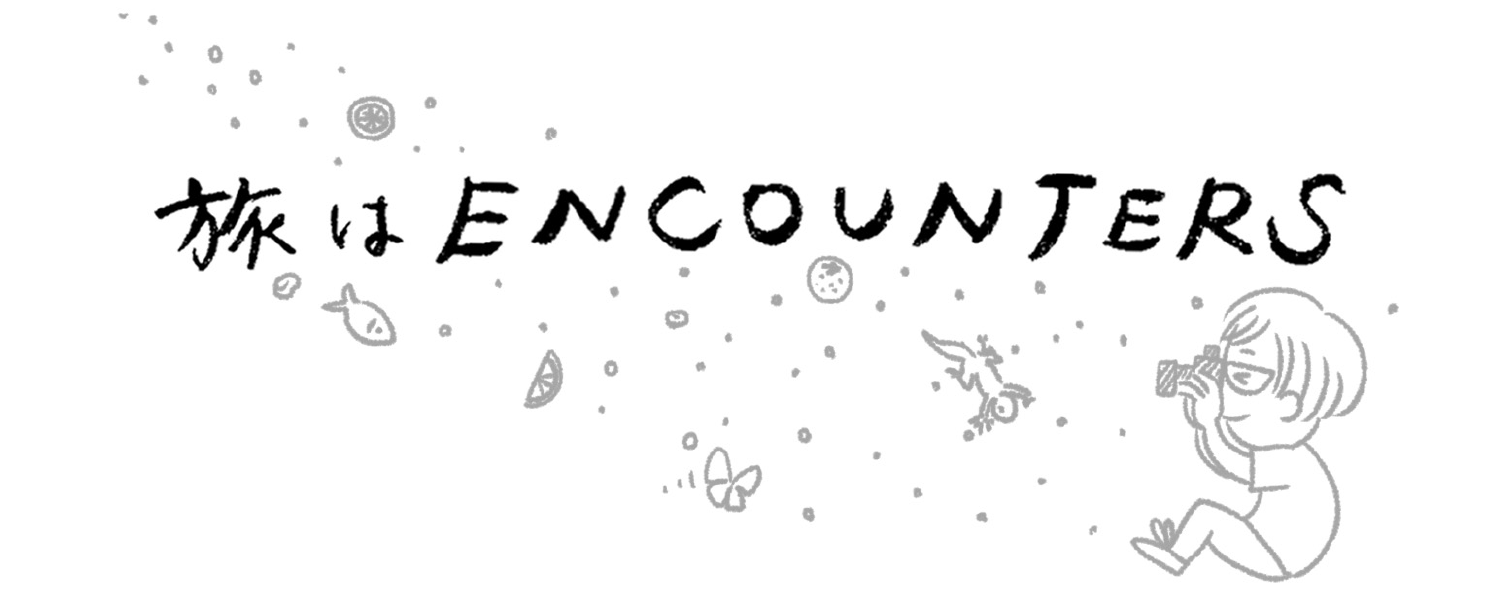 """Travel is ENCOUNTERS"" #6"