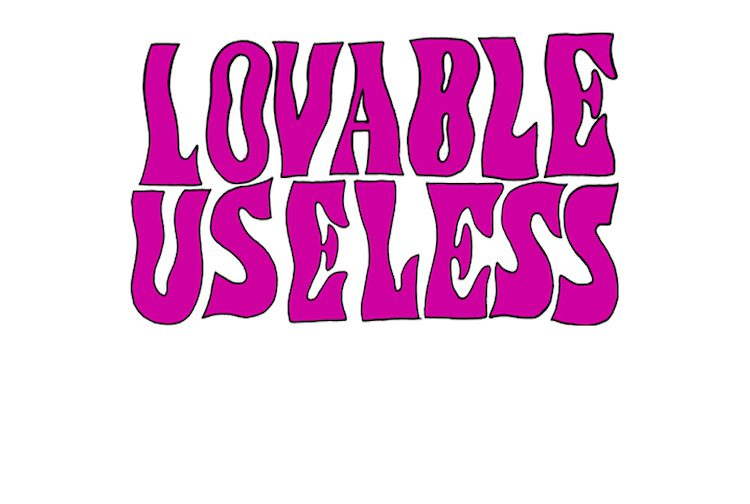 LOVABLE USELESS