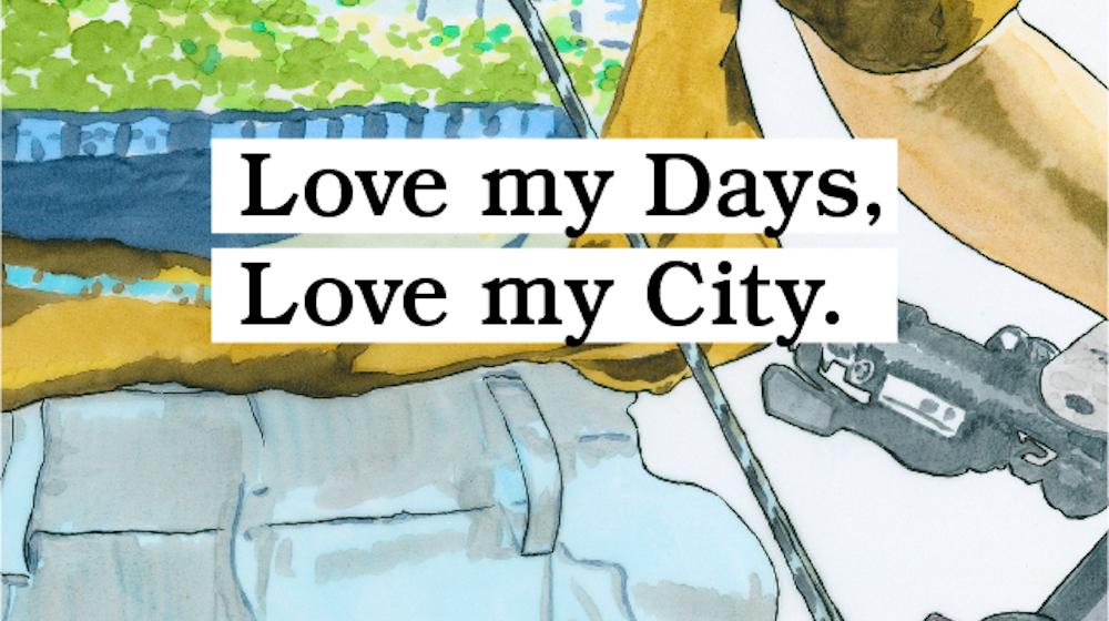 Love my Days, Love my City. <br/>いつか、この服で。<br>