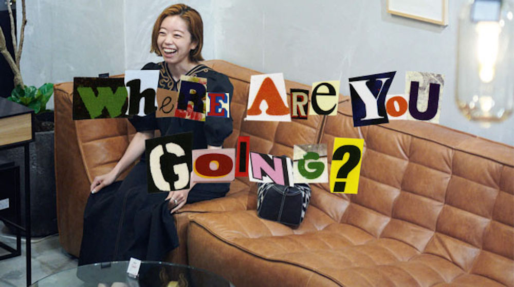 Where areyou going?<br/>これ着て、どこ行く?<br>