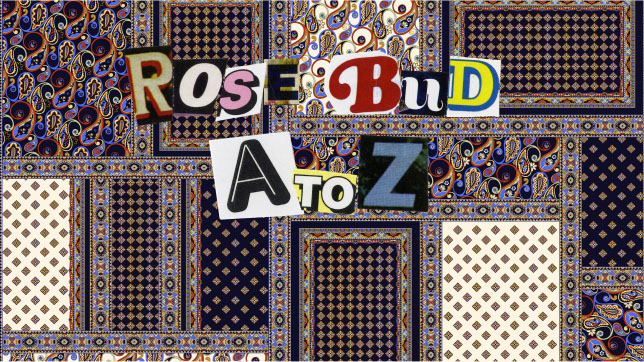 ROSE BUD<br/>A to Z<br>